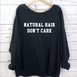 NEW Natural Hair Don't Care Sweater